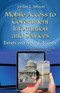 Mobile Access to Government Information and Services