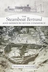 The Steamboat Bertrand and the Missouri River Commerce