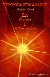 Uppvaknande genom en kurs i mirakler