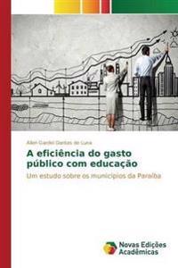 A Eficiencia Do Gasto Publico Com Educacao