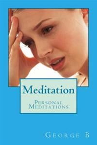 Meditation: Personal Meditations