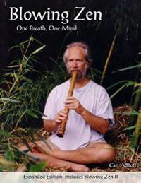 Blowing Zen: Expanded Edition: One Breath One Mind, Shakuhachi Flute Meditation