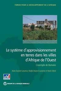Le systeme d'approvisionnement en terres dans les villes d'Afrique de l'Ouest
