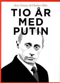 Tio år med Putin