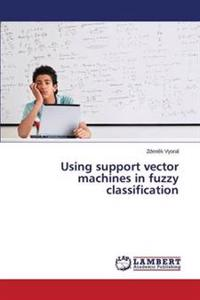 Using Support Vector Machines in Fuzzy Classification