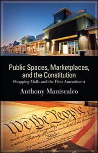 Public Spaces, Marketplaces, and the Constitution