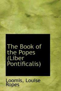 The Book of the Popes (Liber Pontificalis)