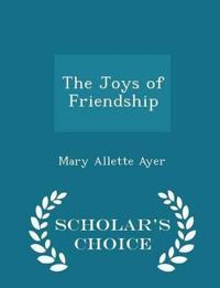 The Joys of Friendship - Scholar's Choice Edition