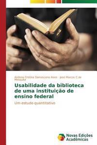 Usabilidade Da Biblioteca de Uma Instituicao de Ensino Federal