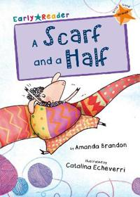 A Scarf and a Half (Early Reader)