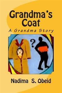 Grandma's Coat: A Grandma Story