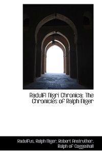Radulfi Nigri Chronica