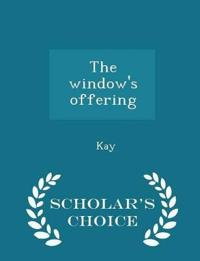 The Window's Offering - Scholar's Choice Edition