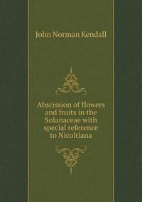 Abscission of Flowers and Fruits in the Solanaceae with Special Reference to Nicoltiana
