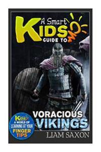 A Smart Kids Guide to Voracious Vikings: A World of Learning at Your Fingertips