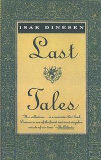 Last Tales - Isak Dinesen - böcker (9780679736400)     Bokhandel
