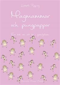 Magmammor och pungpappor : en bok om att bo i familjehem