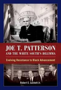 Joe T. Patterson and the White South's Dilemma