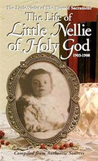 The Life of Little Nellie of Holy God, 1903-1908