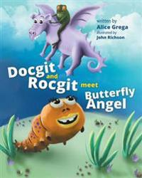 Docgit and Rocgit Meet Butterfly Angel