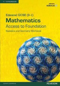 Edexcel GCSE (9-1) Mathematics - Access to Foundation Workbook: StatisticsGeometry Pack of 8