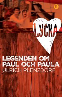 Lycka - legenden om Paul och Paula
