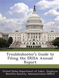 Troubleshooter's Guide to Filing the Erisa Annual Report