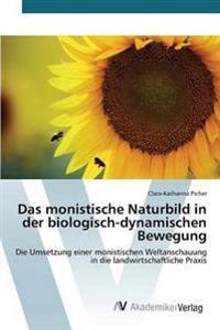 Das Monistische Naturbild in Der Biologisch-Dynamischen Bewegung
