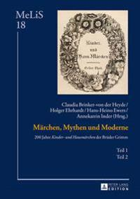 Maerchen, Mythen Und Moderne: 200 Jahre Kinder- Und Hausmaerchen Der Brueder Grimm - Teil 1 Und 2