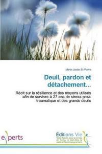Deuil, Pardon Et D�tachement...