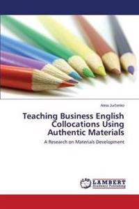 Teaching Business English Collocations Using Authentic Materials