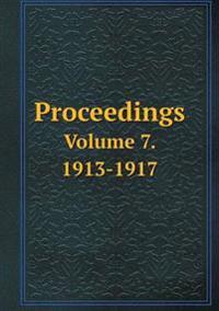 Proceedings Volume 7. 1913-1917