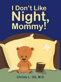 I Don't Like Night, Mommy!