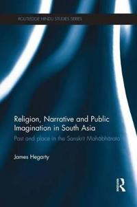 Religion, Narrative and Public Imagination in South Asia