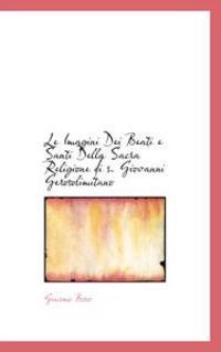 Le Imagini Dei Beati E Santi Della Sacra Religione Di S. Giovanni Gerosolimitano