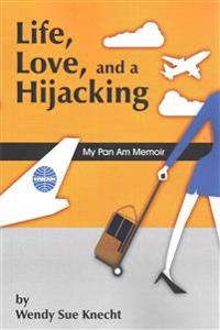 Life, Love, and a Hijacking: My Pan Am Memoir