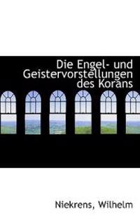Die Engel Und Geistervorstellungen Des Korans