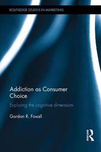 Addiction As Consumer Choice