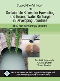 State-of-the-Art Report on Sustainable Rainwater Harvesting and Groundwater Rechare in Developing Countires/NAM S&T Cen