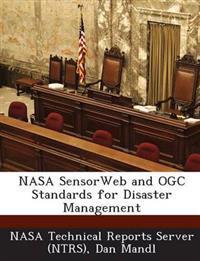 NASA Sensorweb and Ogc Standards for Disaster Management