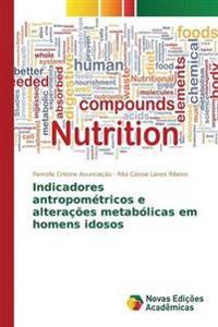 Indicadores Antropometricos E Alteracoes Metabolicas Em Homens Idosos