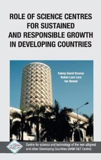 Role of Science Centres for Sustained and Responsible Growth in Developing Countries/Nam S&T Centre