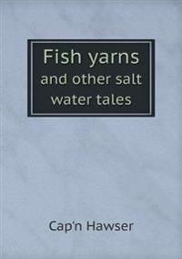 Fish Yarns and Other Salt Water Tales