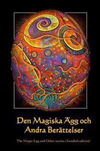 Den Magiska Agg Och Andra Berattelser: The Magic Egg and Other Stories (Swedish Edition)