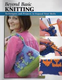 Beyond Basic Knitting