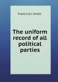 The Uniform Record of All Political Parties