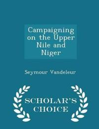 Campaigning on the Upper Nile and Niger - Scholar's Choice Edition