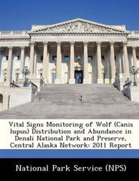 Vital Signs Monitoring of Wolf (Canis Lupus) Distribution and Abundance in Denali National Park and Preserve, Central Alaska Network