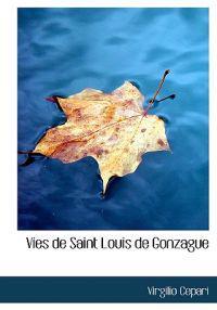 Vies De Saint Louis De Gonzague