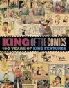 King Of The Comics One Hundred Years Of King Features Syndicate